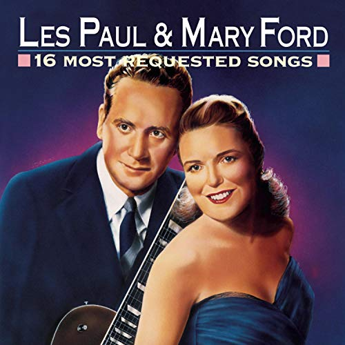 16 Most Requested Songs - Les Paul & Mary Ford