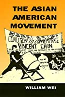 The Asian American Movement (Asian American History and Culture Series)