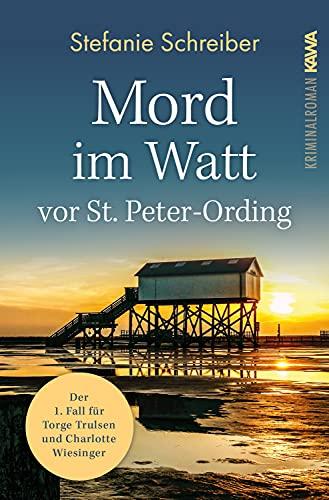 Mord im Watt vor St. Peter-Ording: Der erste Fall für Torge Trulsen und Charlotte Wiesinger (Torge Trulsen und Charlotte Wiesinger - Kriminalroman 1)