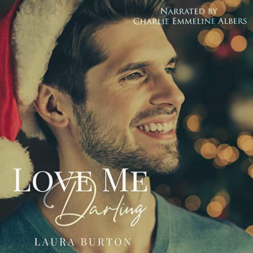Love Me, Darling Audiobook By Laura Burton cover art