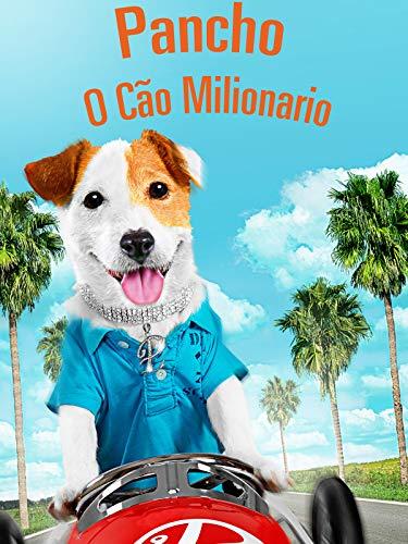 Pancho, O Cão Milionário
