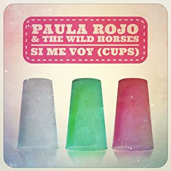 Si Me Voy (Cups)