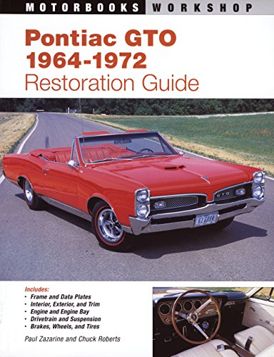 Compare Textbook Prices for Pontiac GTO Restoration Guide, 1964-1972 Motorbooks Workshop Second Edition ISBN 0752748895324 by Zazarine, Paul