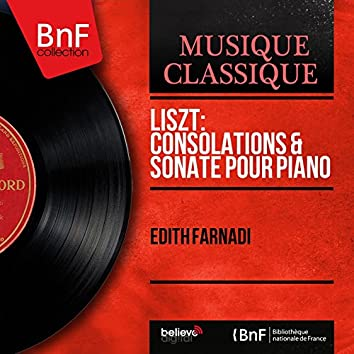 Liszt: Consolations & Sonate pour piano (Mono Version)