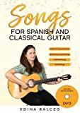 Songs for Spanish and Classical Guitar: Book/DVD, learn 25 songs, 17 guitar technique exercises, TAB and sheet music.