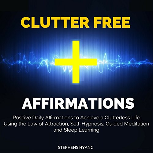Clutter Free Affirmations audiobook cover art