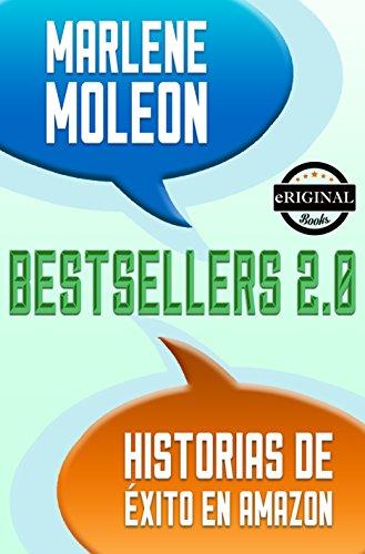 Bestsellers 2.0 Historias de éxito en Amazon