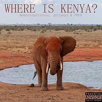 Where Is Kenya? (feat. Montoto Pititete & Juli Pepi)