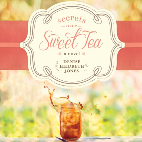Secrets Over Sweet Tea audiobook cover art