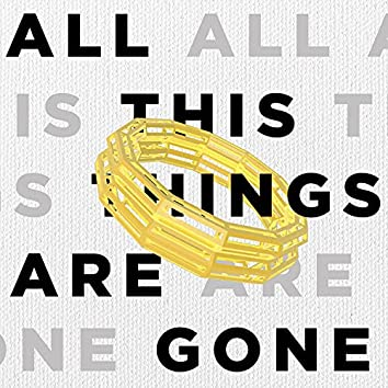 All This Things Are Gone