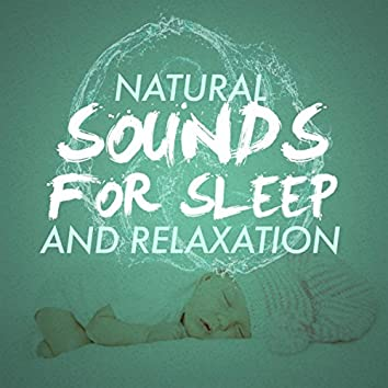 Natural Sounds for Sleep and Relaxation