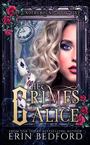 The Crimes of Alice: An Underground Novel