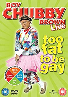 Roy Chubby Brown Live - Too Fat To Be Gay
