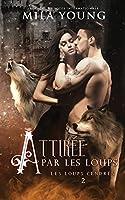 Attirée par les Loups: Une Romance Paranormale
