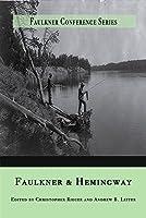 Faulkner and Hemingway (Faulkner Conference)