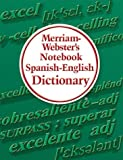Merriam-Webster Spanish and English Notebook Dictionary (English and Spanish Edition)