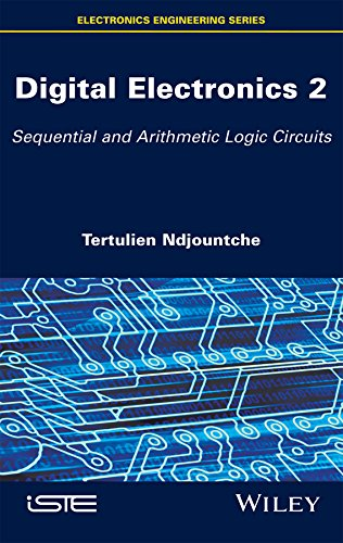 Digital Electronics 2: Sequential and Arithmetic Logic Circuits (Electronics Engineering) (English Edition)