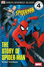 DK Readers: The Story of Spider-Man (Level 4: Proficient Readers)