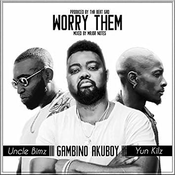 Worry Them (feat. Yun Kilz & Uncle Bimz)