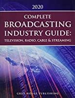 Complete Broadcasting Industry Guide 2020: Television, Radio, Cable & Streaming
