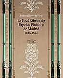 La Real Fábrica de Papeles Pintados de Madrid (1786-1836): Arte, artesanía e industria (Arte...