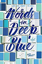 words in deep blue, cath crowley, australian fiction, contemporary romance, contemporary ya, backlist love, booktube, book blog, the book rat, book rat misty