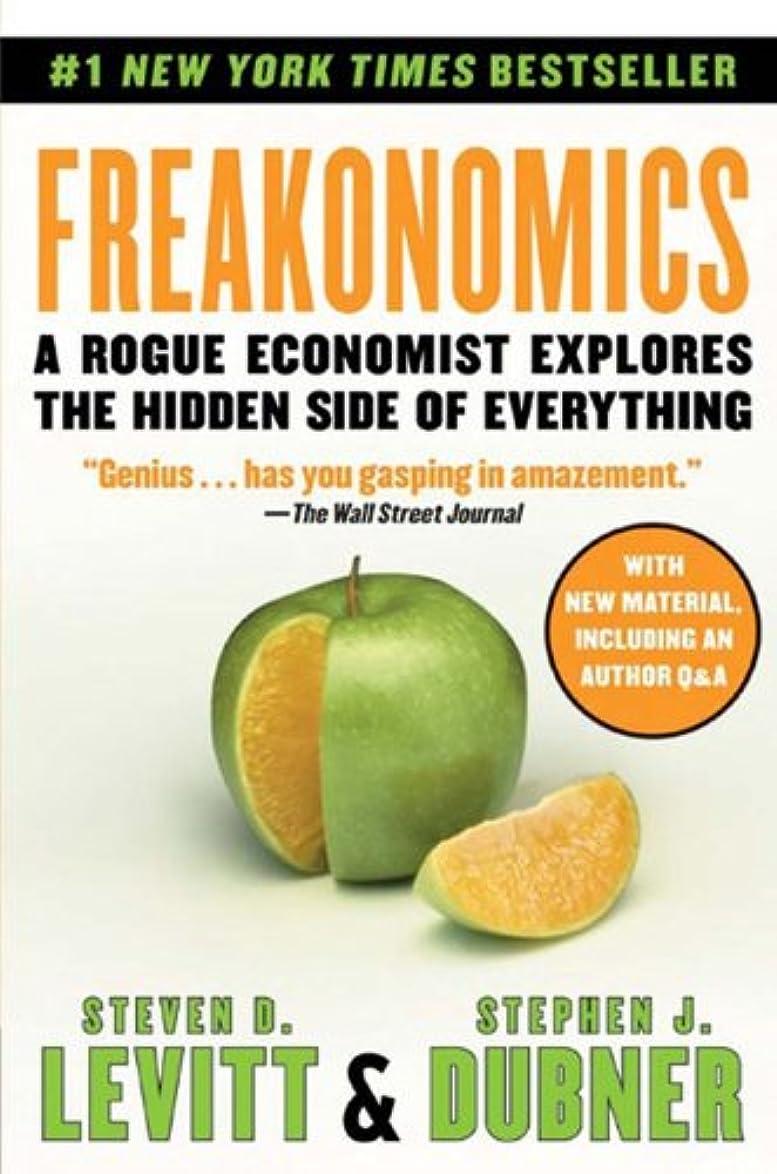 日の出異議軍艦Freakonomics: A Rogue Economist Explores the Hidden Side of Everything (English Edition)