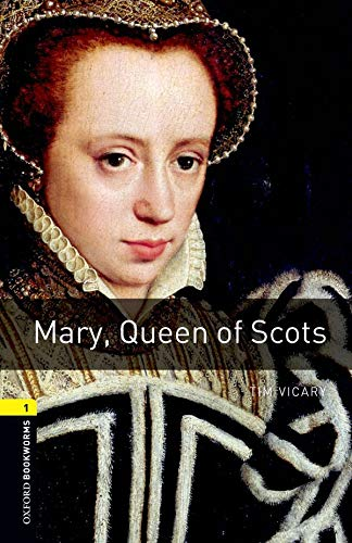 Mary, Queen of Scots (Oxford Bookworms Library, Stage 1: True Stories)の詳細を見る