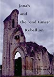 Jonah and the `end times` Rebellion (English Edition)
