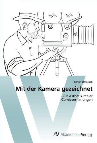 """Mit der Kamera gezeichnet: Zur Ã""""sthetik realer Comicverfilmungen by Simon Ofenloch (2012-04-18)"""