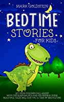 Bedtime Stories For Kids: Let your children fall asleep with the sleepysaurus and his friends! These beautiful tales will give you a time of meditation