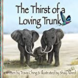 The Thirst of a Loving Trunk