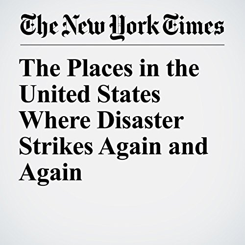 The Places in the United States Where Disaster Strikes Again and Again copertina