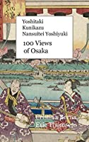 Yoshitaki Kunikazu Nansuitei Yoshiyuki 100 Views of Osaka: Premium