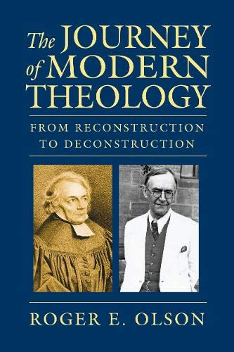 Compare Textbook Prices for The Journey of Modern Theology: From Reconstruction to Deconstruction  ISBN 9780830840212 by Olson, Roger E.