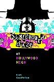 Skateboard Daze at Hollywood High (English Edition)