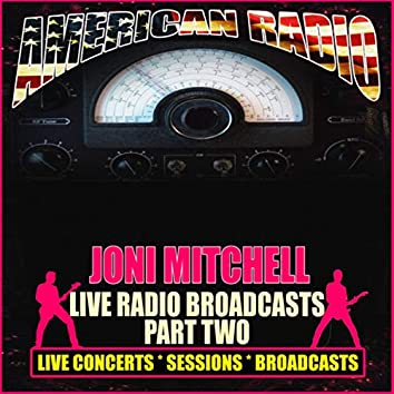 Live Radio Broadcasts - Part Two (Live)
