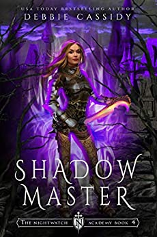 Shadow Master (The Nightwatch Academy Book 4) by [Debbie Cassidy]