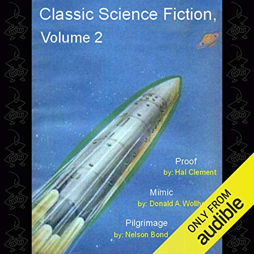 Classic Science Fiction, Volume 2 Audiobook By Hal Clement, Donald A. Wollheim, Nelson Bond cover art