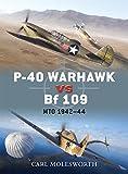 P-40 Warhawk vs Bf 109: MTO 1942?44 (Duel, Band 38) - Carl Molesworth