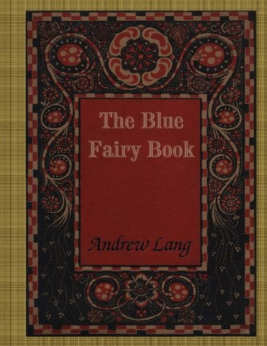 The Blue Fairy Book 1537468308 Book Cover