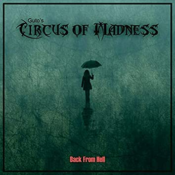 Guto's Circus of Madness: Back from Hell