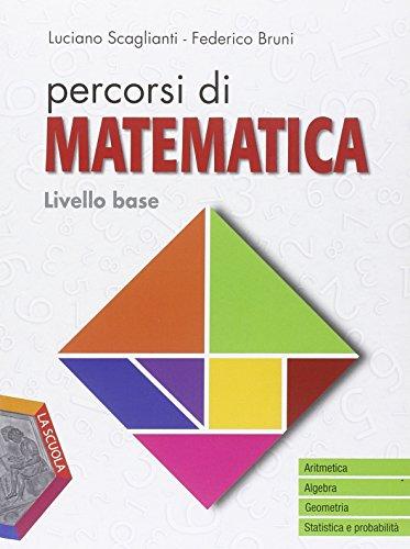 Percorsi di matematica. Livello base. Per le Scuole superiori. Con DVD-ROM. Con e-book. Con espansione online