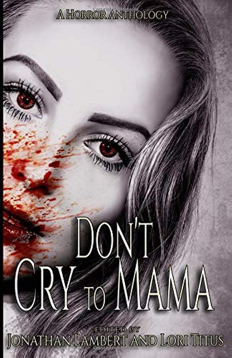 勢いサンプル好きであるDon't Cry to Mama: A Horror Anthology