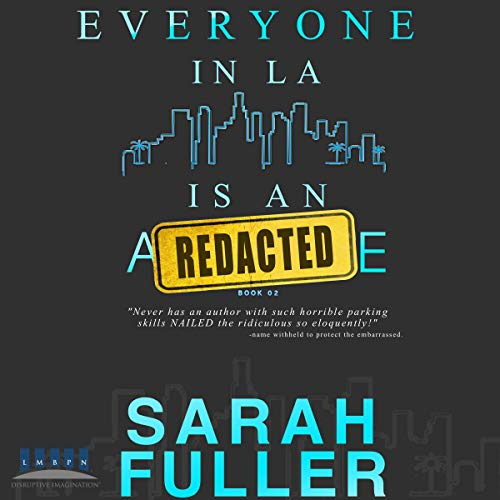 Everyone in LA Is an Redacted: Book 2 audiobook cover art