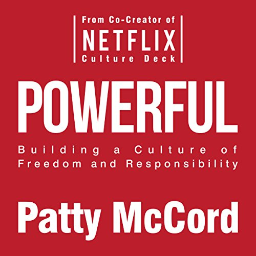 Powerful: Building a Culture of Freedom and Responsibility audiobook cover art