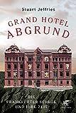 Grand Hotel Abgrund: Die Frankfurter Schule und ihre Zeit - Stuart Jeffries
