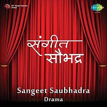 Sangeet Saubhadra - Drama
