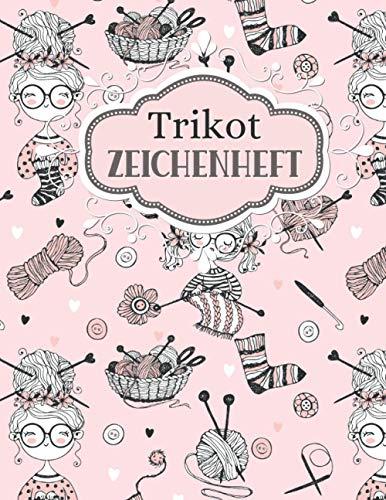 Trikot Zeichenheft: Hefters Design Notizbuch | Logbuch zum Zeichnen und Erstellen Ihrer Muster | Handbuch für Kunsthandwerker zur Unterstützung von ... oder Geburtstagsgeschenk für stricken