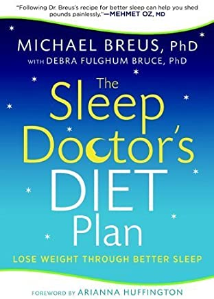 The Sleep Doctors Diet Plan: Simple Rules for Losing Weight While You Sleep by Michael Breus (2012-05-22)